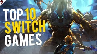 Top 10 Nintendo Switch Games! (2019)