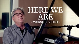 Watch Don Moen Here We Are video