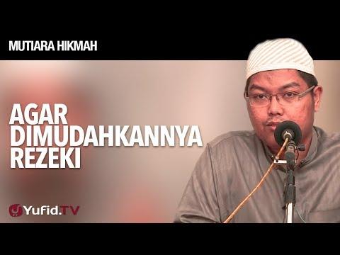 Mutiara Hikmah: Agar Dimudahkannya Rezeki - Ustadz Firanda Andirja, MA.