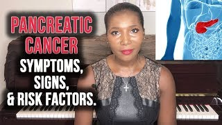 Pancreatic Cancer Symptoms, Signs, and Risk Factors [2019]