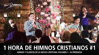 1 Hora de Himnos y Clasicos de la Música Cristiana | Su Presencia - Classic Mix 1