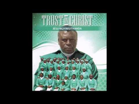 Trust in Christ - Yebo nkosi yami
