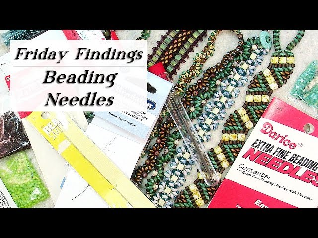 How to Choose the Right Needle for Bead Weaving & Seed Beads-Friday Findings Tutorial