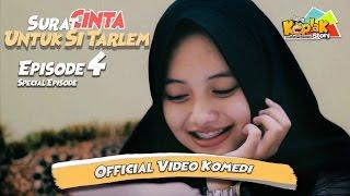 download lagu Surat Cinta Untuk Si Tarlem #eps 4 - Film gratis