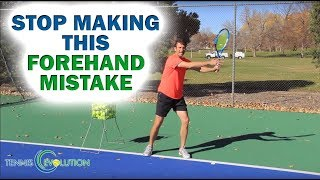 The Big Mistake You Are Making On Your Forehand