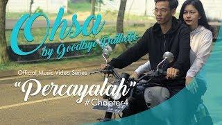 GOODBYE PATHETIC - PERCAYALAH (Official Music Video Series) #Chapter4