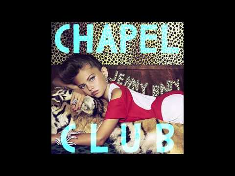 Chapel Club - Jenny Baby