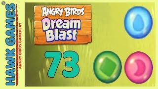 Angry Birds Dream Blast Level 73 - Walkthrough, No Boosters