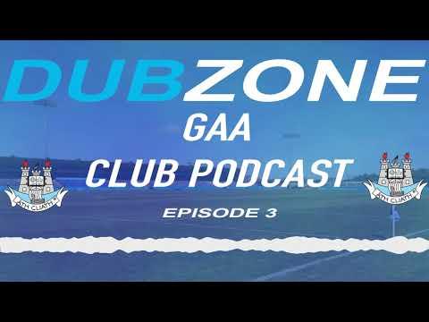 DubZone GAA Club Podcast Episode 3