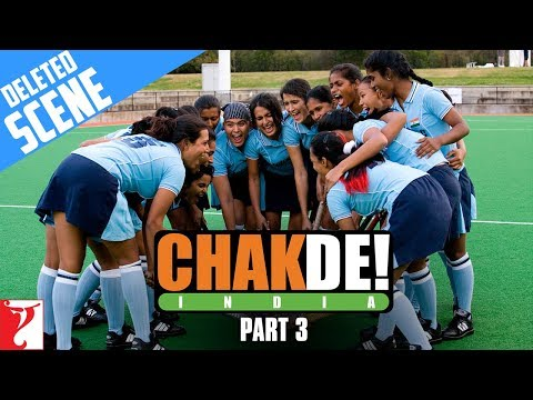 Deleted Scenes - Part 3 - Chak De India