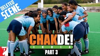 Deleted Scenes | Chak De India | Part 3 | Shah Rukh Khan