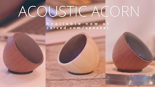 Acoustic Acorn by Carved - Wooden Bluetooth Speaker