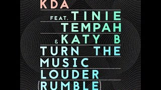 KDA feat. Tinie Tempah & Katy B - Turn The Music Louder (Rumble)