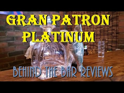 Gran Patron Platinum Tequila - Behind the Bar