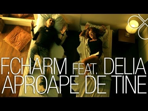 Sonerie telefon » F.Charm feat. Delia – Aproape de tine [Videoclip Oficial]