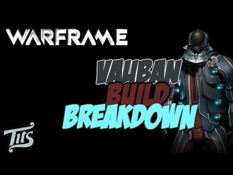Warframe ♠ 8.1 - LvL 30 Vauban Recommended Build w/ gameplay - olddddd