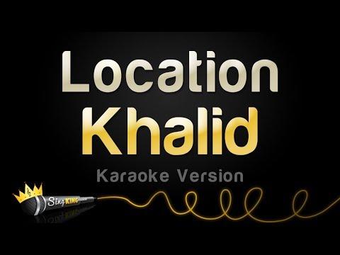 Khalid   Location  Karaoke Version