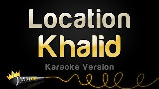 Download Lagu Khalid - Location (Karaoke Version) Gratis STAFABAND