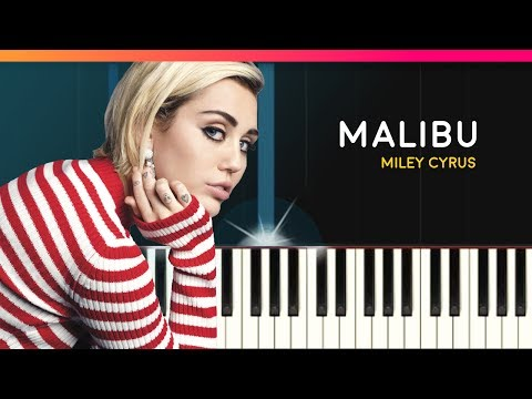 """Miley Cyrus - """"Malibu"""" Piano Tutorial - Chords - How To Play - Cover"""