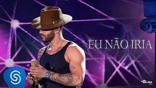 Gusttavo Lima - Eu Não Iria - DVD O Embaixador (Ao Vivo)