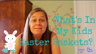 Whats in my kids Easter Basket 2014