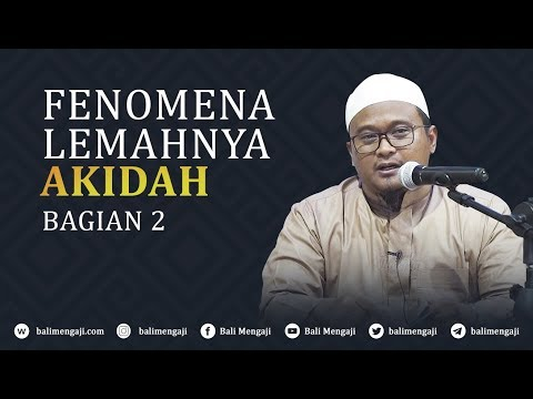 Fenomena Lemahnya Akidah, Bagian 2 - Ustadz Hamzah Saifullah