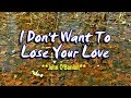 I Don T Want To Lose Your Love John O Banion KARAOKE mp3