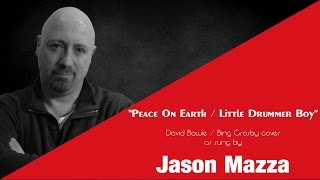 """PEACE ON EARTH / LITTLE DRUMMER BOY"" - Bing Crosby & David Bowie cover by Jason Mazza"
