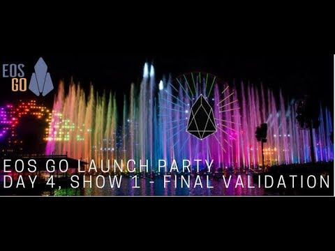 EOS Go Launch Party - Day 4, Show 1 of 2 - Final Validation