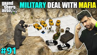 I FAILED MILITARY'S SECRET DEAL WITH MAFIA | GTA V GAMEPLAY #91