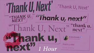 Ariana Grande - Thank You, Next [1 Hour] Loop