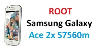 Root Samsung Galaxy Ace 2x S7560m - Easy Method