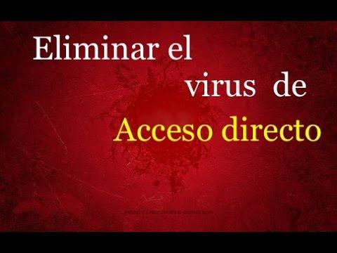 Eliminar virus de Acceso directo -- Definitivo   usb y pc   - 2015