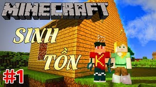 Minecraft Sinh Tồn #1 | KHỞI ĐẦU: XÂY DỰNG CĂN NHÀ ĐẦU TIÊN - KiA Phạm (w/ Vamy Trần)