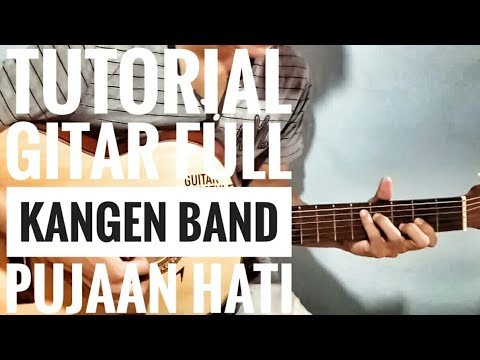 (Kangen Band - Pujaan Hati) Full Tutorial Gitar