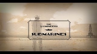 Watch Lumineers Submarines video