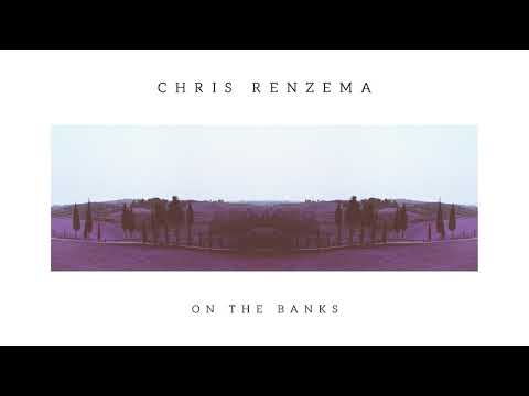 "Download  Chris Renzema - ""On The Banks""  Audio Gratis, download lagu terbaru"