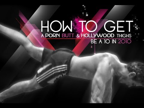 How To Get A Porn Star Butt And Hollywood Thighs be A 10 In 2010 video