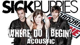 The SICK PUPPIES perform WHERE DO I BEGIN? ACOUSTIC