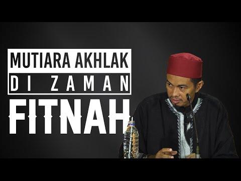 Mutiara Akhlak Di Zaman Fitnah - Ustadz Abuz Zubair Hawaary, Lc