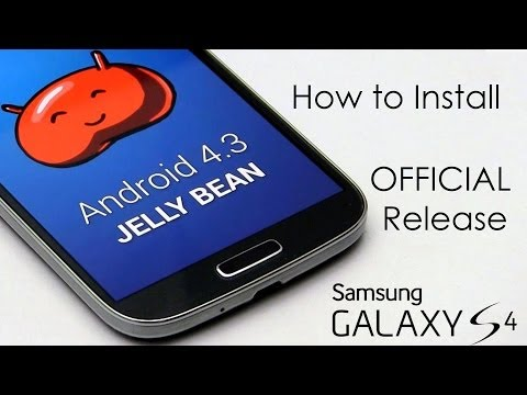 How To Install / Upgrade Android 4.3 On Samsung Galaxy S4 IV Easily
