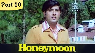 Honeymoon - Part 10/10 - Super Hit Classic Romantic Hindi Movie - Leena Chandavarkar, Anil Dhawan
