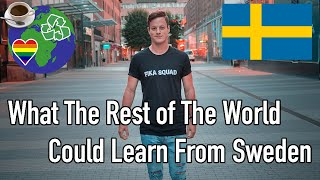5 Things The Rest of The World Could Learn From Sweden