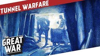 Tunnel Warfare During World War 1 I THE GREAT WAR Special