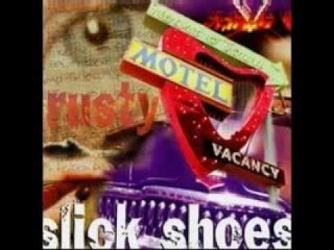 Slick Shoes - Tired Of You