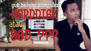 Pake Harddisk atau SSD yaa ? YukBelajarKomputer