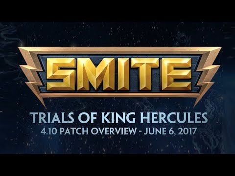 SMITE - 4.10 Patch Overview - Trials of King Hercules (June 6, 2017)