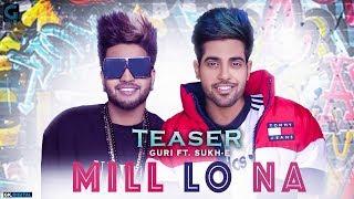 Mill Lo Na Guri Feat. Sukhe (Teaser) Jaani | Satti Dhillon | Releasing On 26 Feb 6PM | Geet MP3