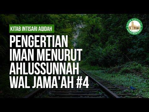 Pengertian Iman Menurut Ahlussunnah Wal Jama'ah #4 - Ustadz Khairullah Anwar Luthfi hafizhahullah