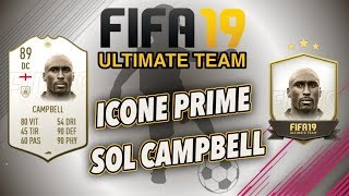 """ON RECUPERE """"SOL CAMPBELL"""" ICONE PRIME + PACK OPENING - FIFA 19 - FUT 19"""